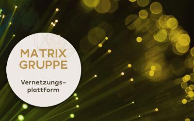 Neue Vernetzungsplattform 'MATRIX-NETZWERK'